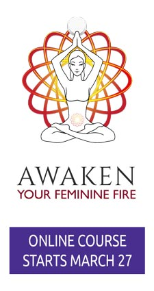 Awaken Your Feminine Fire - Online Course Starts March 27